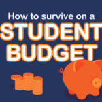 How to Survive on a Student Budget
