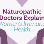 Naturopathic Doctors Explain Women's Immune Health