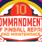 The 10 Commandments of Pinball Repair and Maintenance