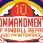 The 10 Commandments of Pinball Repair and Maintenance