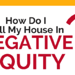 How Do I Sell My House In Negative Equity