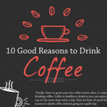 10 Good Reasons to Drink Coffee