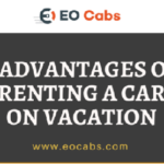 Advantages of renting a cab on vacation
