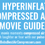 The Hyperinflated Compressed Air Movie Guide