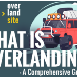 What Is Overlanding? [infographic]
