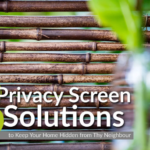 8 Privacy Screen Solutions to Keep Your Home Hidden from Thy Neighbour