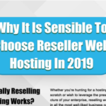Why It Is Sensible To Choose Reseller Web Hosting In 2019