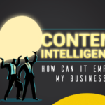Content Intelligence: How Can It Empower My Business?