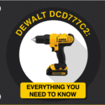 DEWALT DCD777C2: Everything You Need to Know