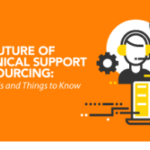 The Future of Technical Support Outsourcing: Top Trends and Things to Know
