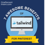7 Awesome Benefits of Tailwind for Pinterest