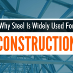 Why Steel Is Widely Used For Construction