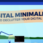 Digital Minimalism: How To Declutter Your Digital Life