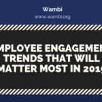 Employee engagement trends that will matter most in 2019