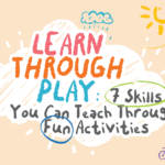 Learn Through Play; 7 Skills You Can Teach Through Fun Activities
