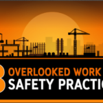 8 Overlooked Work Site Safety Practices