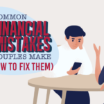 5 Common Financial Mistakes Couples Make (And How To Fix Them)