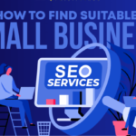 How to Find Suitable Small Business SEO Services [Infographic]