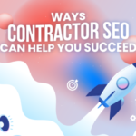 Ways Contractor SEO Can Help You Succeed [Infographic]