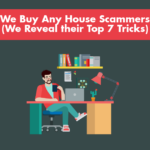 We Buy Any House Scammers (We Reveal their Top 7 Tricks)