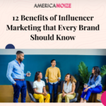 12 Benefits of Influencer Marketing that Every Brand Should Know